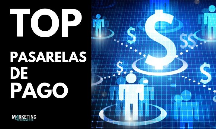 +10 pasarelas de pago: las mejores opciones para gestionar tus ventas online [2019]