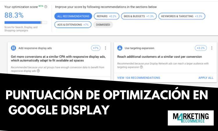 Ya puedes conocer la puntuación de optimización de tus campañas display