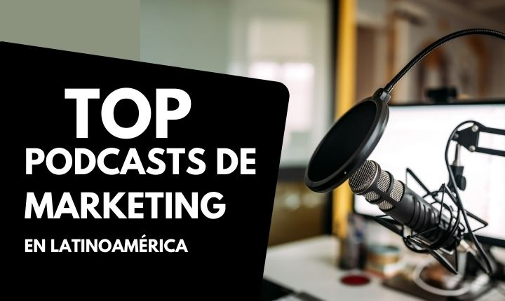 Top: Los mejores podcasts de marketing digital en Latinoamérica