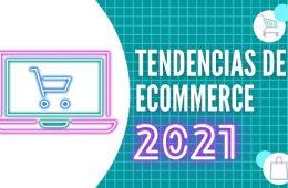 Tendencias en eCommerce para 2021: las claves que marcarán el año de las incógnitas