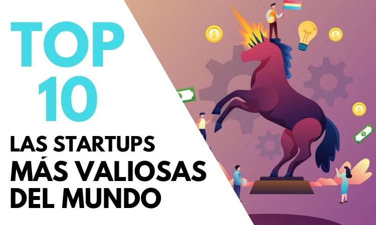 Top 10 unicornios: las startups más valiosas del mundo (2019)